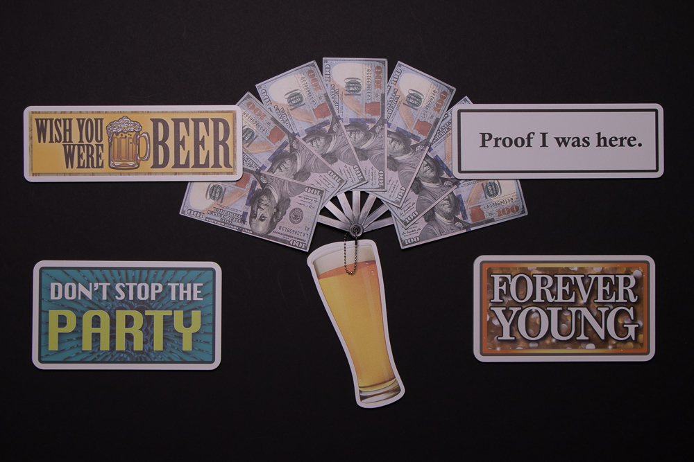 Party Sign Package Of Five Signs and A Beer Glass, They are: Wish You Were Beer, Seven Hundred Dollars, Proof I Was Here, Don't Stop The Party, Beer Glass, Forever Young